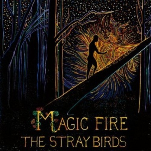 Stray birds - Magic fire (CD)