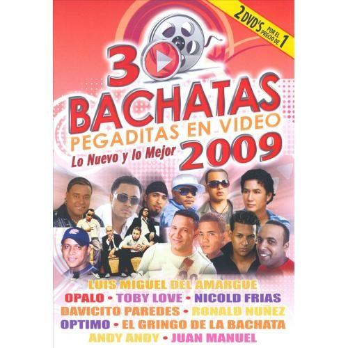 30 Bachatas Pegaditas En Video: Lo Nuevo Y Lo Mejor 2009 [DVD]