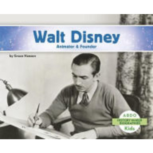 Walt Disney: Animator & Founder
