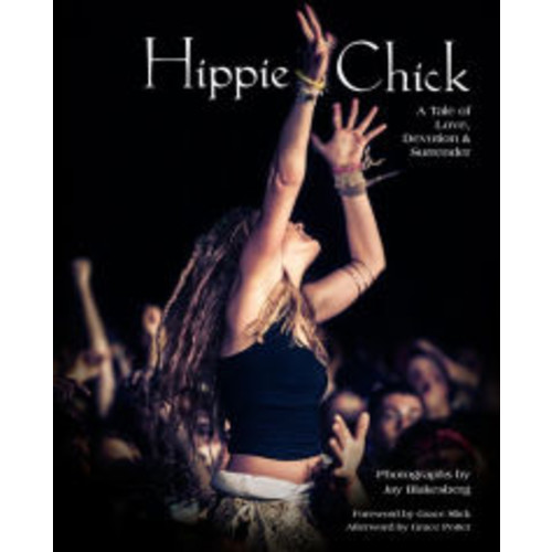 Hippie Chick: A Tale of Love, Devotion, and Surrender
