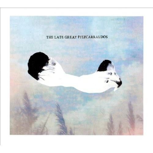 The Late Great Fitzcarraldos [CD]