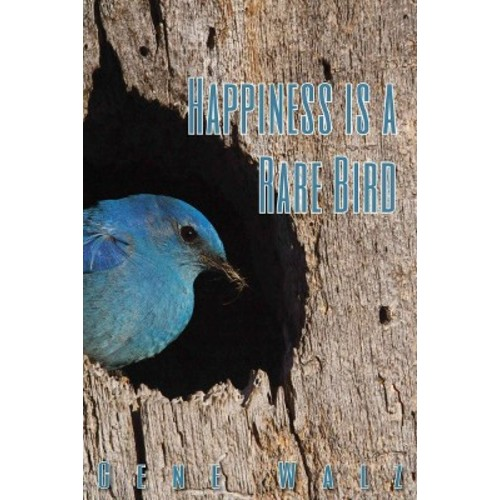 Happiness Is a Rare Bird: Living the Birding Life (Paperback)