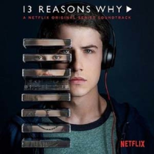 13 Reasons Why (A Netflix Original Series Soundtrack) [Vinyl]