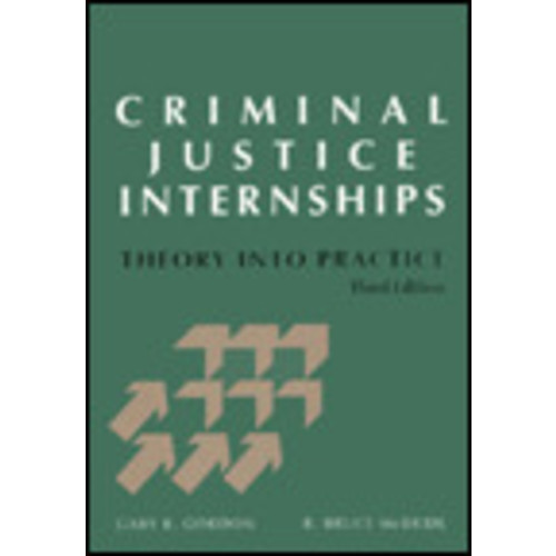 Criminal Justice Internships: Theory Into Practice / Edition 3