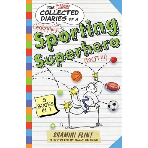 Collected Diaries of a Sporting Superhero (Not!!!) (Paperback) (Shamini Flint)