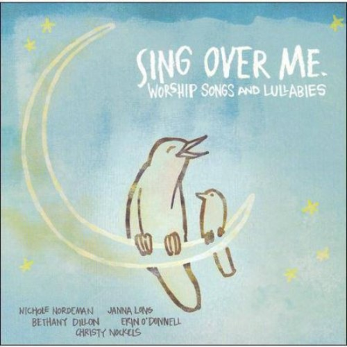 Sing Over Me: Worship Songs and Lullabies [CD]