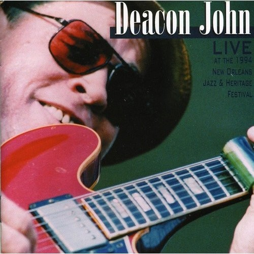 Deacon John Live at the 1994 New Orleans Jazz & Heritage Festival [CD]