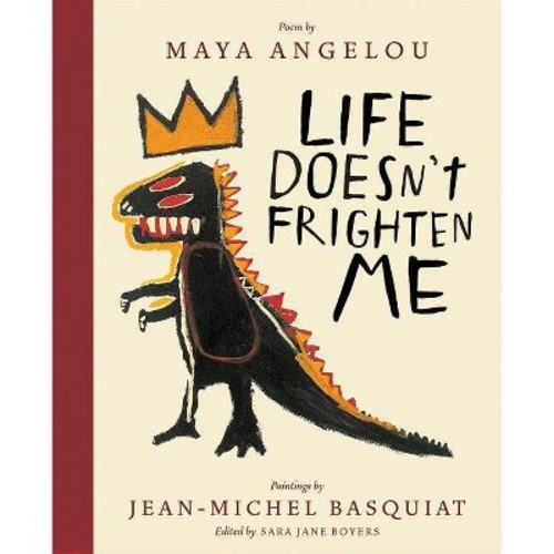 Life Doesn't Frighten Me : 25th Anniversary Edition (School And Library) (Maya Angelou & Jean-Michel