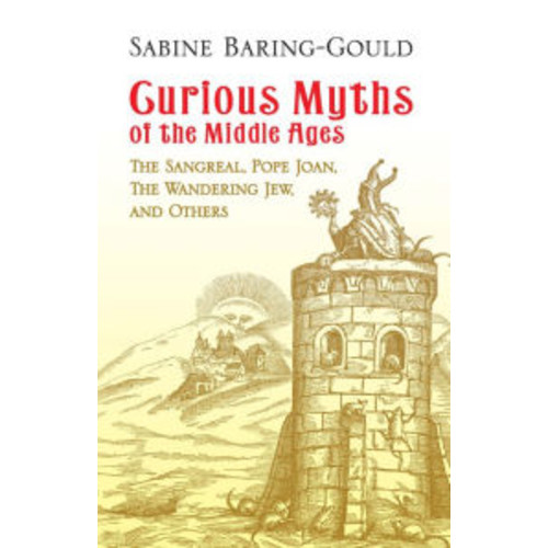 Curious Myths of the Middle Ages: The Sangreal, Pope Joan, The Wandering Jew, and Others
