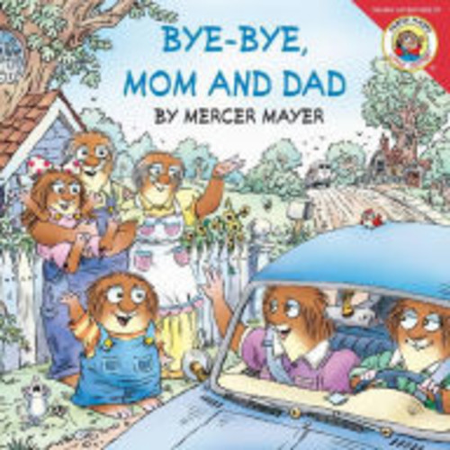 Bye-Bye, Mom and Dad (Little Critter Series)