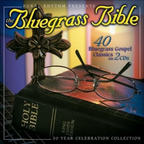 The Bluegrass Bible: 40 Bluegrass Gospel Classics [CD]