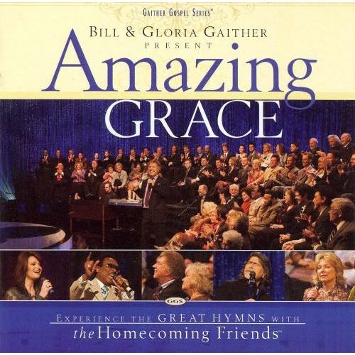 Bill & Gloria Gaither Present: Amazing Grace [CD]