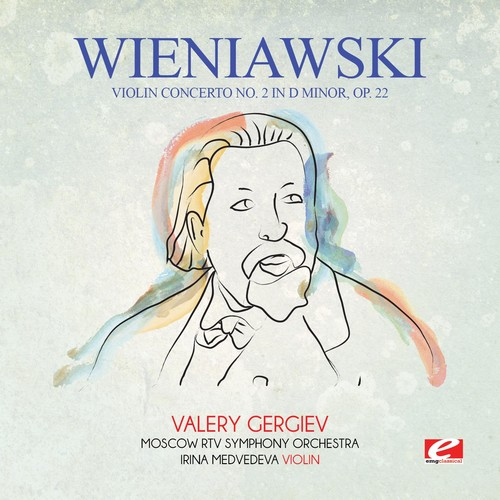 WIENIAWSKI - VIOLIN CONCERTO NO. 2 IN D MINOR OP. 22