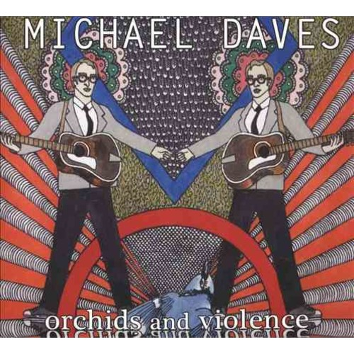 Michael Daves - Orchids and Violence