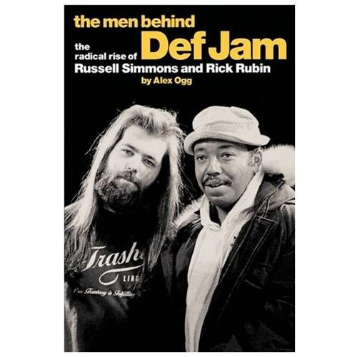 The Men Behind Def Jam : The Radical Rise of Russell Simmons and Rick Rubin (Paperback)