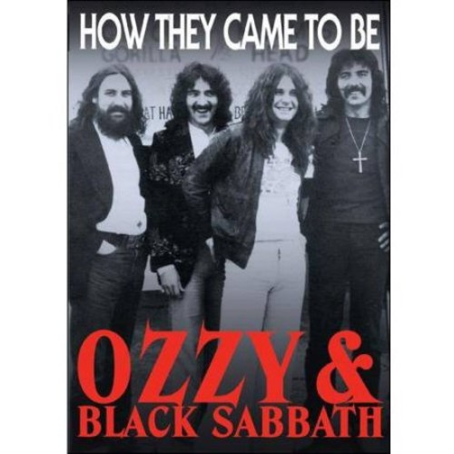 Ozzy & Black Sabbath: How They Came to Be