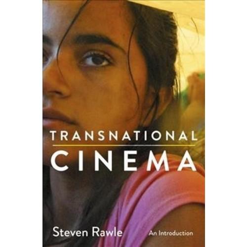 Transnational Cinema : An Introduction (Hardcover) (Steven Rawle)