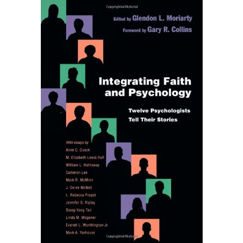 Integrating Faith and Psychology : Twelve Psychologists Tell Their Stories