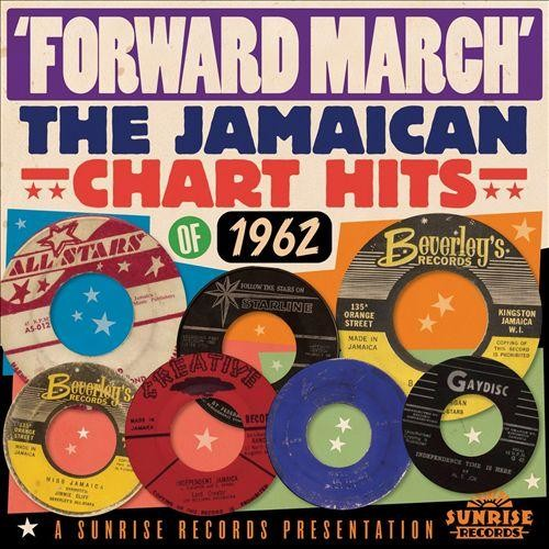 Forward March!: The Jamaican Chart Hits of 1962 [CD]