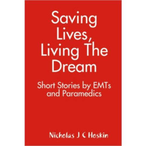 Saving Lives, Living The Dream