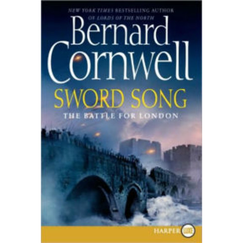 Sword Song: The Battle for London (Last Kingdom Series #4) (Saxon Tales)