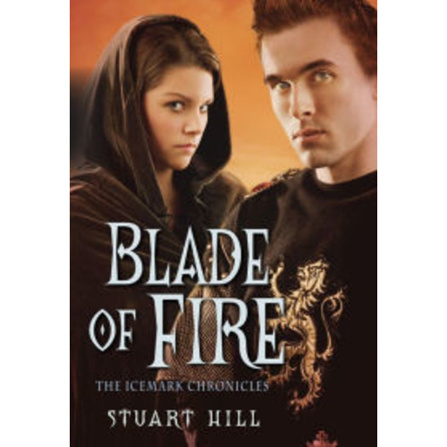 Blade of Fire (The Icemark Chronicles Series #2)
