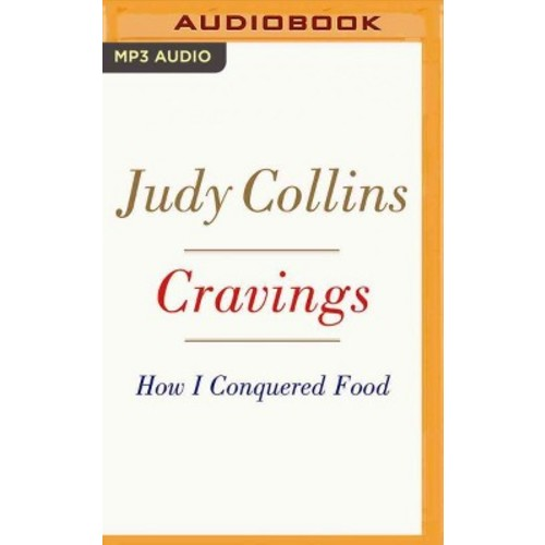 Cravings : How I Conquered Food (MP3-CD) (Judy Collins)