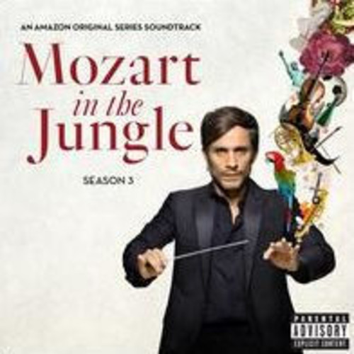 Mozart in the Jungle, Season 3 [Original Amazon Series Soundtrack]