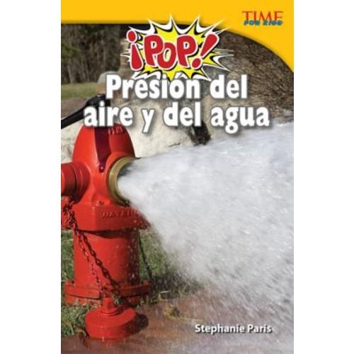 Pop! Presion del aire y del agua (Pop! Air and Water Pressure) Spanish Version