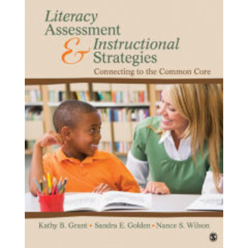 Literacy Assessment and Instructional Strategies: Connecting to the Common Core / Edition 1
