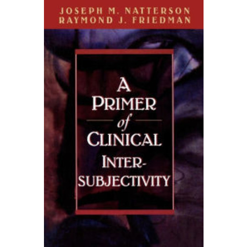 A Primer of Clinical Intersubjectivity / Edition 1
