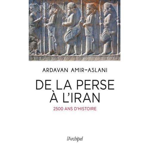 De la Perse  l'Iran: 2500 ans d'histoire
