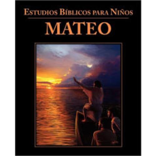 Estudios Bblicos para Nios: Mateo (Spanish: Bible Studies for Children: Matthew)