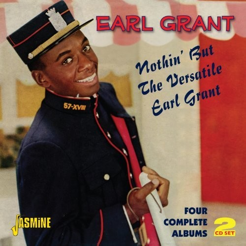 Nothin' But The Versatile Earl Grant - Four Complete Albums ORIGINAL RECORDINGS REMASTERED SET