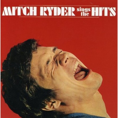 Mitch Ryder Sings the Hits [CD]