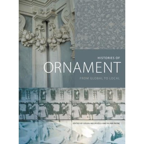 Histories of Ornament : From Global to Local