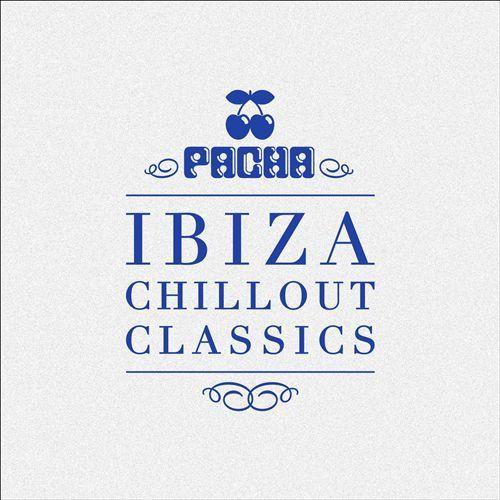 Pacha Ibiza Chillout Classics [CD]
