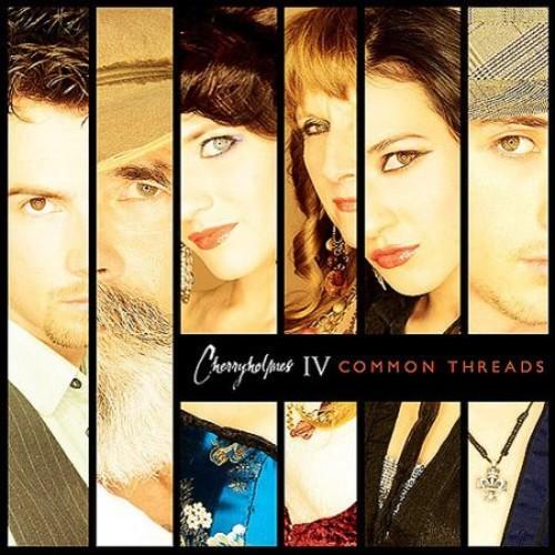 Cherryholmes IV: Common Threads [CD]