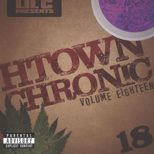 H-Town Chronic, Vol. 18 [CD] [PA]