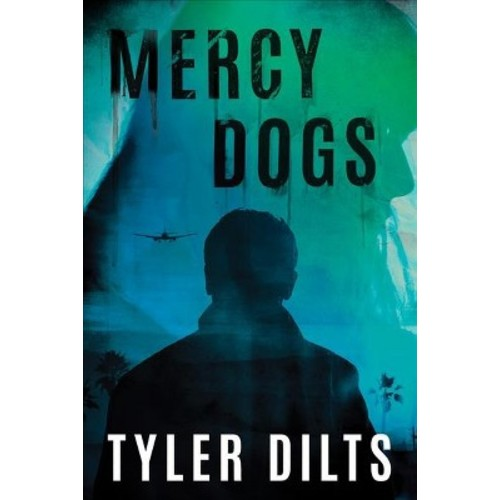 Mercy Dogs (Paperback) (Tyler Dilts)