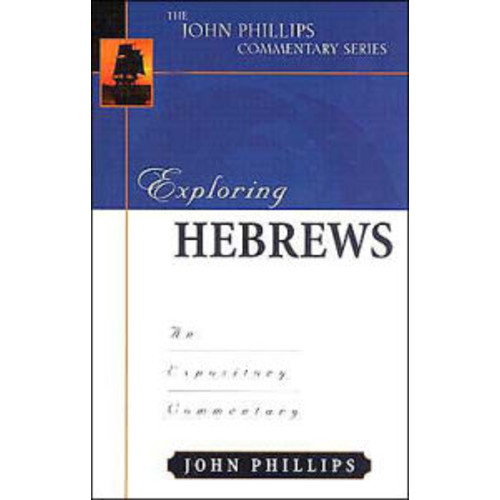 Exploring Hebrews : An Expository Commentary (Hardcover)