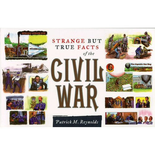 Strange but True Facts About the Civil War