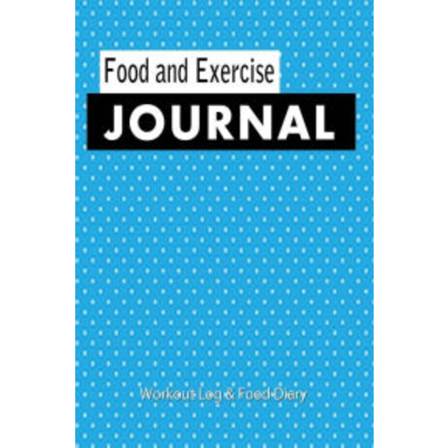FOOD AND EXERCISE JOURNAL 2015: Workout Log and Food Diary: Food and Exercise Diary For Tracking Your Progress & Reaching Your Weight Loss Goals