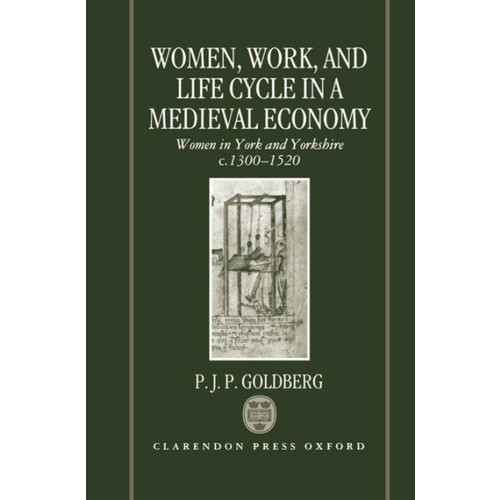 Women, Work, and Life Cycle in a Medieval Economy: Women in York and Yorkshire C. 1300-1520 / Edition 420
