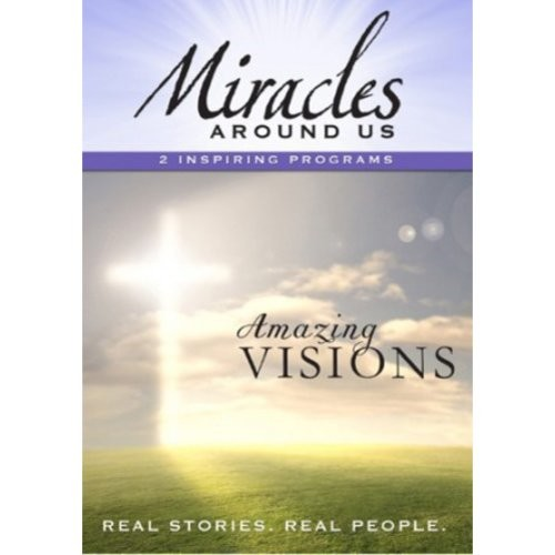 Miracles Around Us, Vol. 3: Amazing Visions