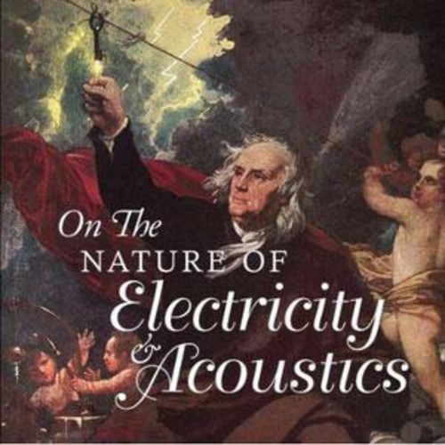 On the Nature of Electricity & Acoustics By Various Artists (Audio CD)