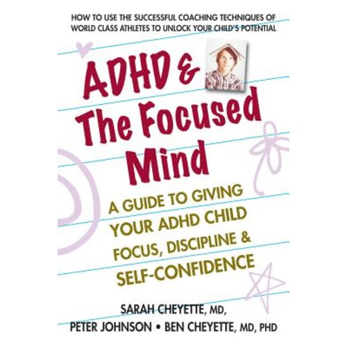 ADHD & the Focused Mind: A Guide to Giving Your ADHD Child Focus, Discipline & Self-Confidence