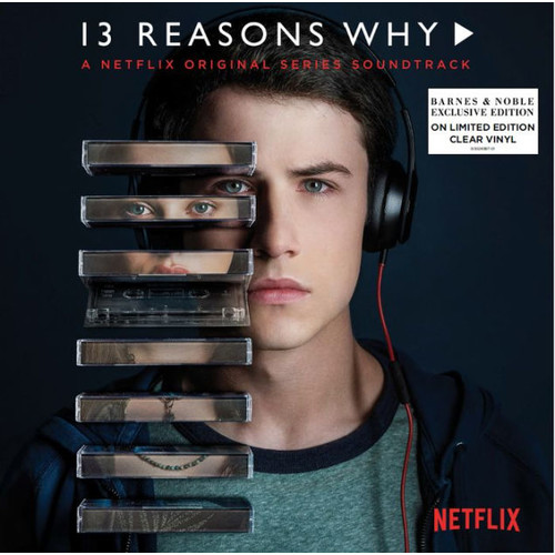13 Reasons Why [A Netflix Original Series Soundtrack] [Clear Vinyl] [Barnes & Noble Exc