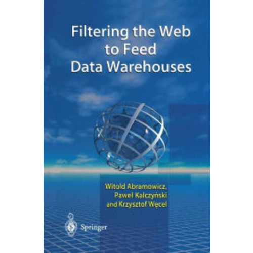 Filtering the Web to Feed Data Warehouses / Edition 1