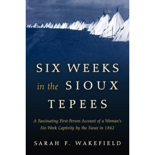 Six Weeks in the Sioux Tepees